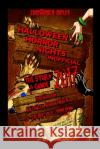 Halloween Horror Nights Unofficial: The Story & Guide 2017 Christopher Ripley Shelby Denham Julie Zimmerman 9780995536241 Eskdale & Kent Publishing