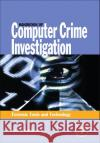 Handbook of Computer Crime Investigation: Forensic Tools and Technology Eoghan Casey 9780121631031 Academic Press