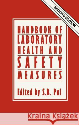 Handbook of Laboratory Health and Safety Measures Pal S. B. Ed                             S. B. Pal S. B. Pal 9780746200773 Springer - książka