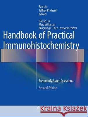 Handbook of Practical Immunohistochemistry : Frequently Asked Questions Fan Lin Jeffrey Prichard 9781493940585 Springer - książka