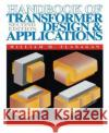 Handbook of Transformer Design and Applications William M. Flanagan 9780070212916 McGraw-Hill Professional Publishing