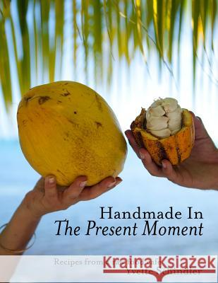 Handmade in the Present Moment Yvette V. Schindler 9781475103243 Createspace - książka
