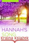 Hannah's Song: What Love Looks Like Diana Hagee 9781617958649 Worthy Publishing