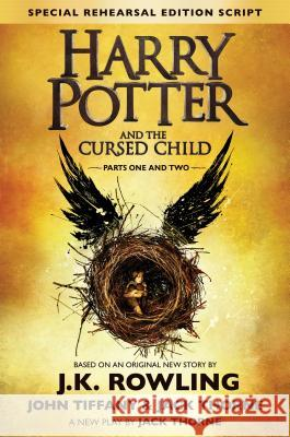 Harry Potter and the Cursed Child - Parts One & Two (Special Rehearsal Edition Script): The Official Script Book of the Original West End Production Rowling, J. K. Thorne, Jack Tiffany, John 9781338099133  - książka