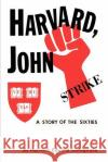 Harvard, John: A Story of the Sixties