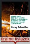Hebrew Tribal Economy and the Jubilee as Illustrated in Semitic and Indo-European Village Communities Henry Schaeffer 9780649131495 Trieste Publishing
