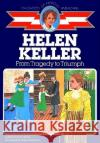 Helen Keller: From Tragedy to Triumph