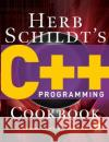 Herb Schildt's C++ Programming Cookbook Herbert Schildt 9780071488600 McGraw-Hill/Osborne Media
