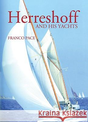 Herreshoff and His Yachts Franco Pace 9780937822982 Wooden Boat Publications - książka