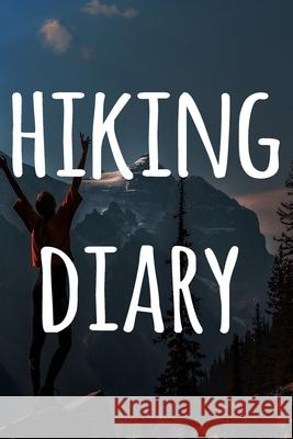 Hiking Diary: The perfect to record your hiking adventures! Ideal gift for the hiker in your life! Cnyto Hikin 9781690813378 Independently Published - książka