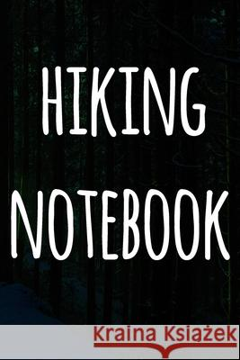 Hiking Notebook: The perfect to record your hiking adventures! Ideal gift for the hiker in your life! Cnyto Hikin 9781690826804 Independently Published - książka