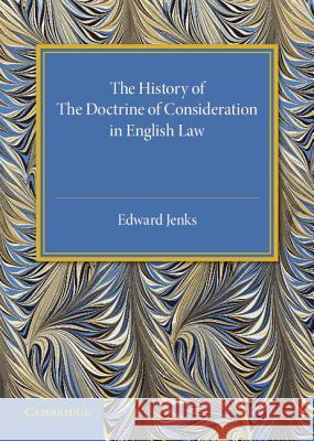 History of the Doctrine of Consideration in English Law  Jenks, Edward 9781316626214  - książka