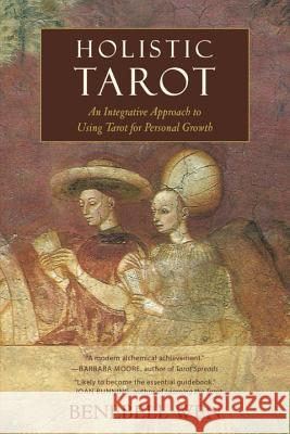Holistic Tarot: An Integrative Approach to Using Tarot for Personal Growth Benebell Wen 9781583948354 North Atlantic Books - książka