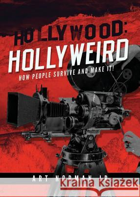 Hollywood: Hollyweird: How People Survive and Make It Art Norman 9781947491670 Yorkshire Publishing - książka