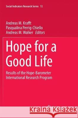 Hope for a Good Life: Results of the Hope-Barometer International Research Program Andreas M. Krafft Pasqualina Perrig-Chiello Andreas M. Walker 9783030087067 Springer - książka