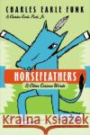Horsefeathers Charles Earle Funk 9780060513375 HarperCollins Publishers