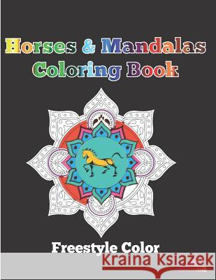 Horses & Mandalas Coloring Book Freestyle Color 9781720003939 Independently Published - książka