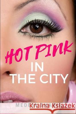 Hot Pink in the City Medeia Sharif 9781521345566 Independently Published - książka