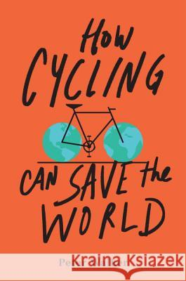 How Cycling Can Save the World Peter Walker 9780143111771 Tarcherperigee - książka