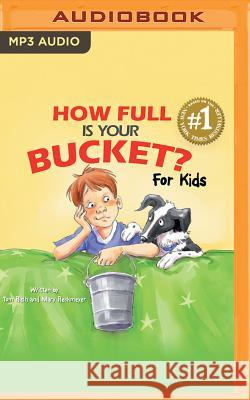 How Full Is Your Bucket? for Kids - audiobook Tom Rath Mary Reckmeyer Maurie J. Manning 9781531868758 Brilliance Audio - książka