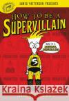 How to Be a Supervillain - audiobook Michael Fry 9781478915492 Jimmy Patterson