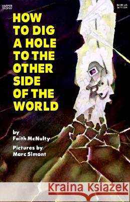 How to Dig a Hole to the Other Side of the World Faith McNulty Marc Simont 9780064432184 HarperTrophy - książka
