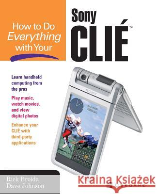 How to Do Everything with Your Clie(tm) Rick Broida Dave Johnson Dave Johnson 9780072226591 McGraw-Hill/Osborne Media - książka