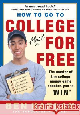 How to Go to College Almost for Free, Updated Ben R. Kaplan Benjamin R. Kaplan 9780060937652 HarperResource - książka