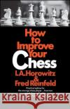 How to Improve Your Chess (Primary) Israel A. Horowitz Fred Reinfeld 9780020288909 Touchstone Books