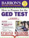 How to Prepare for the GED Test, 2nd Edition Christopher Sharpe Joseph Reddy 9781438007977 Barron's Educational Series