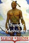 I Fundit Mohicans: The Last of the Mohicans (Albanian Edition) James Fenmore Cooper Kostandin Dibra 9781534710986 Createspace Independent Publishing Platform