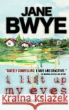 I Lift Up My Eyes Jane Bwye 9781542722797 Createspace Independent Publishing Platform
