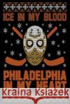Ice in My Blood Philadelphia in My Heart: Journals to Write In, 6 X 9, 108 Pages My Line Blank Boo 9781543014020 Createspace Independent Publishing Platform