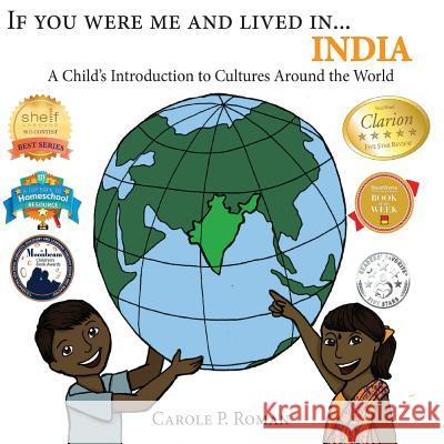 If You Were Me and Lived In...India: A Child's Introduction to Cultures Around the World Carole P. Roman 9781484930861 Createspace - książka