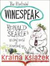 Illustrated Winespeak: Ronald Searles Wicked World of Winetasting Ronald Searle 9780285625921 Souvenir Press