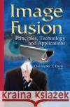 Image Fusion Principles, Technology & Applications 0 9781634821155