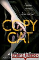 Copycat The Unputdownable New Thriller from the Bestselling Author of After Anna Lake, Alex 9780008199746