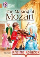 Making of Mozart Band 12/Copper Murtagh, Ciaran 9780008208769 Collins Big Cat
