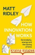 How Innovation Works Matt Ridley 9780008334819 HarperCollins Publishers