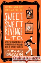 Sweet Sweet Revenge Ltd. Jonas Jonasson 9780008407582 HarperCollins Publishers