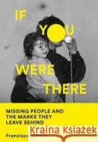 If You Were There Francisco Garcia 9780008412159 HarperCollins Publishers