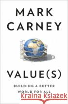 Value(s) Mark Carney 9780008421090 HarperCollins Publishers