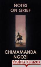Notes on Grief Chimamanda Ngozi Adichie 9780008470302 HarperCollins Publishers