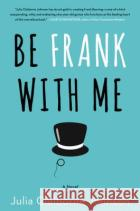 Be Frank with Me Julia Claiborne Johnson 9780062413710 William Morrow & Company