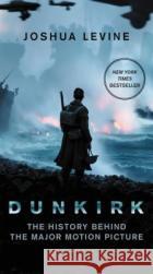 Dunkirk Joshua Levine 9780062792143 William Morrow & Company