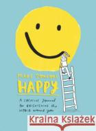 Make Someone Happy: A Creative Journal for Brightening the World Around You Emily Coxhead 9780143131540 Tarcherperigee