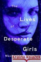 The Lives of Desperate Girls MacKenzie Common 9780143198710 Razorbill Canada