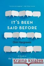 It's Been Said Before: A Guide to the Use and Abuse of Cliches Orin Hargraves 9780190624156 Oxford University Press, USA