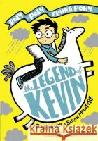 The Legend of Kevin: A Roly-Poly Flying Pony Adventure Philip Reeve Sarah McIntyre  9780192766090 Oxford University Press