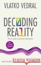 Decoding Reality: The Universe as Quantum Information Vlatko Vedral 9780198815433 Oxford University Press, USA
